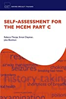Self-assessment for the MCEM Part C (Oxford Specialty Training)