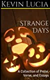 img - for Strange Days: A Collection of Prose, Verse, and Essays book / textbook / text book