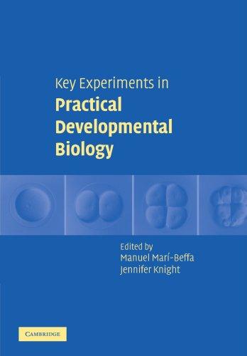 Key Experiments In Practical Developmental Biology