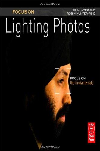 Focus On Lighting Photos: Focus on the Fundamentals (Focus On Series)