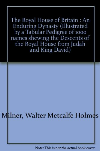 the-royal-house-of-britain-an-enduring-dynasty-illustrated-by-a-tabular-pedigree-of-1000-names-shewi