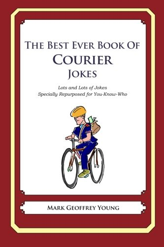 the-best-ever-book-of-courier-jokes-lots-and-lots-of-jokes-specially-repurposed-for-you-know-who