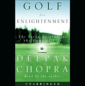 Golf for Enlightenment: The Seven Lessons for the Game of Life | [Deepak Chopra]