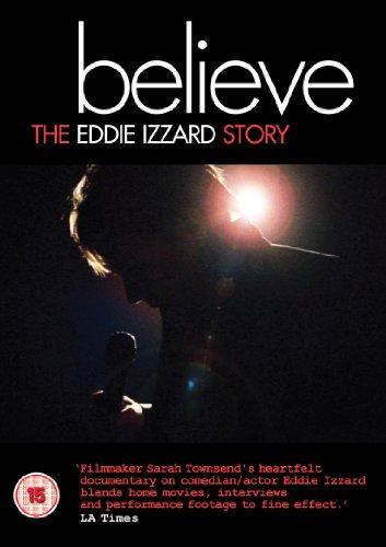 Believe - The Eddie Izzard Story [DVD]