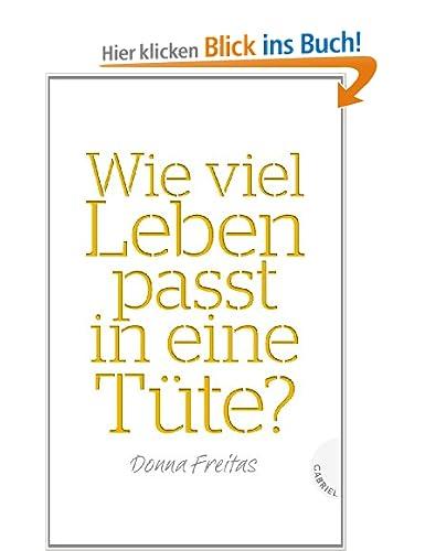 http://www.amazon.de/viel-Leben-passt-eine-T%C3%BCte/dp/3522303121/ref=sr_1_1?ie=UTF8&qid=1396271482&sr=8-1&keywords=wie+viel+leben+passt+in+eine+t%C3%BCte#reader_B00DZIDZWO