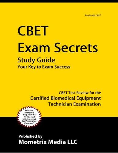 CBET Exam Secrets Study Guide: CBET Test Review for the Certified Biomedical Equipment Technician Examination