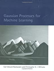 Gaussian Processes for Machine Learning (Adaptive Computation and Machine Learning Series)