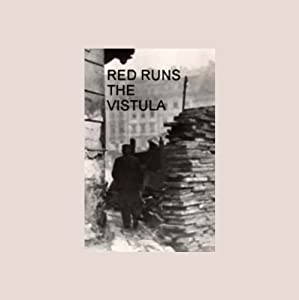 Red Runs the Vistula: The Warsaw Uprising of 1944 | [American RadioWorks]