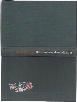 Die verschwundene Miniatur: Erich Kästner: Amazon.com: Books