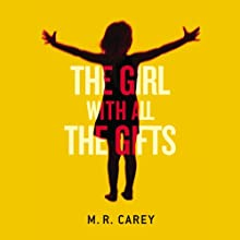 The Girl with All the Gifts (       UNABRIDGED) by M. R. Carey Narrated by Finty Williams