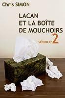 S�ance 2 - Lacan et la bo�te de Mouchoirs