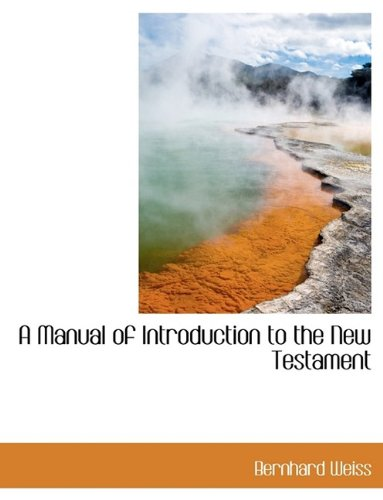 A Manual of Introduction to the New Testament