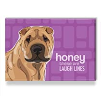 Shar Pei Art Refrigerator Magnets with Funny Sayings - Honey These Are Laugh Lines
