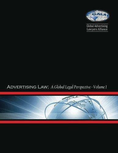 Advertising Law I: A Global Legal Perspective: Volume I: Argentina - Japan (Advertising Law: A Global Legal Perspective) (Volume 1)