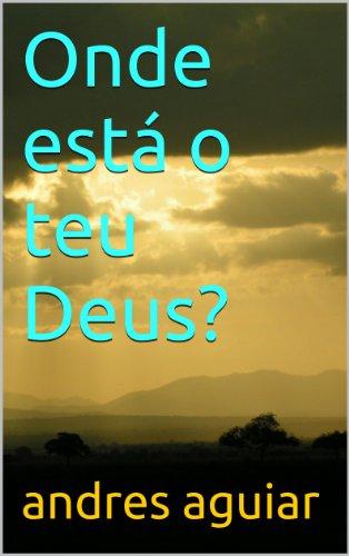 andres aguiar - Onde está o teu Deus? (Portuguese Edition)