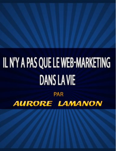 Couverture du livre Il n'y a pas que le web-marketing dans la vie