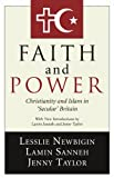 Faith and Power: Christianity and Islam in 'Secular' Britain (1597522287) by Newbigin, Lesslie