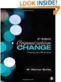 Organization Change: Theory and Practice (Foundations for Organizational Science series)