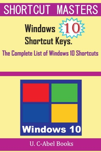 Windows 10 Shortcut Keys: The Complete List of Windows 10 Shortcuts (Shorcut Matters) (Windows Keyboard Shortcuts compare prices)