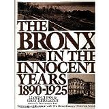 The Bronx in the Innocent Years, 1890-1925 (0060154195) by Lloyd Ultan