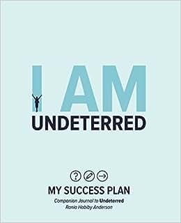 I Am Undeterred: My Success Plan