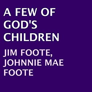 A Few of God's Children | [Jim Foote, Johnnie Mae Foote]