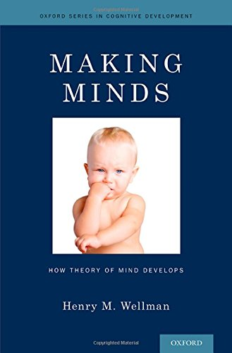 Making Minds: How Theory Of Mind Develops (Oxford Series In Cognitive Development)