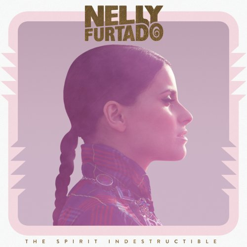 Nelly Furtado - The Spirit Indestructible (Deluxe Version) - Zortam Music