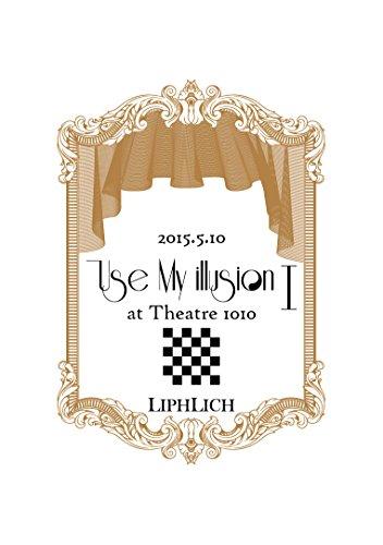 2015.5.10「Use My illusion I」at Theatre 1010 (通常盤) [DVD]