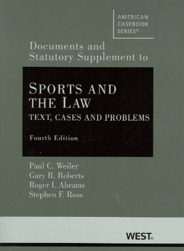 Sports and the Law: Text, Cases and Problems, 4th,...