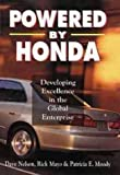 img - for Powered by Honda: Developing Excellence in the Global Enterprise 1st (first) Printing Edition by Nelson, Dave, Mayo, Rick, Moody, Patricia E. published by John Wiley & Sons (1998) book / textbook / text book