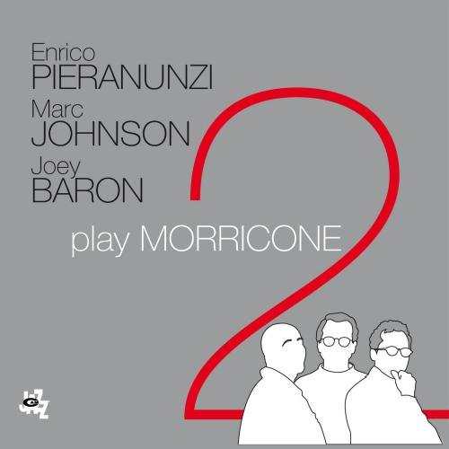Play Morricone 2 by Marc Johnson, Joey Baron Enrico Pieranunzi