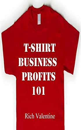 T shirt business profits 101 how to do t shirt design t for T shirt business start up