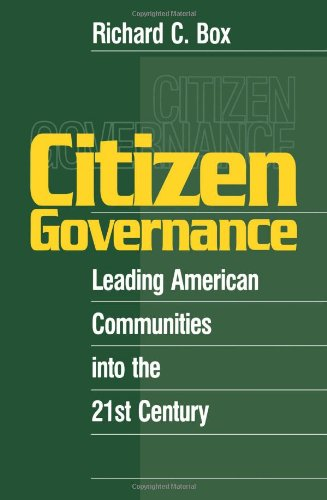 Citizen Governance: Leading American Communities Into the...