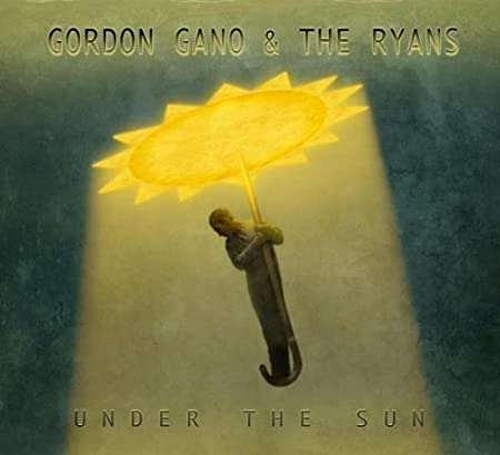 Under the Sun by GANO,GORDON & THE RYANS (2009-09-15)