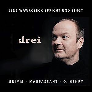 drei (Jens Wawrczeck spricht und singt) Hörbuch