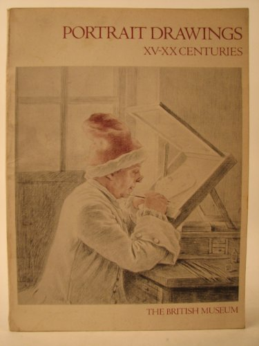 Portrait Drawings: Fifteenth to Twentieth Centuries