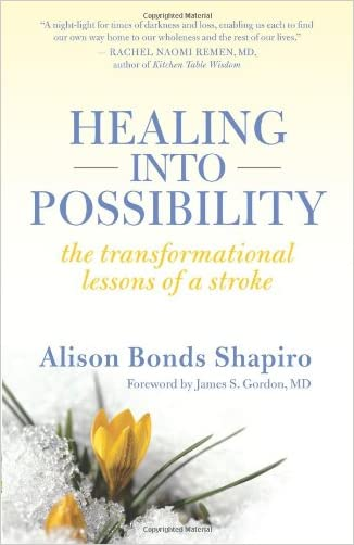 Healing into Possibility: The Transformational Lessons of a Stroke