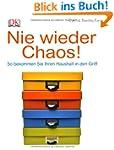Nie wieder Chaos!: So bekommen Sie Ih...