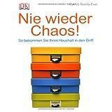 """Nie wieder Chaos!: So bekommen Sie Ihren Haushalt in den Griffvon """"Cynthia Townley Ewer"""""""