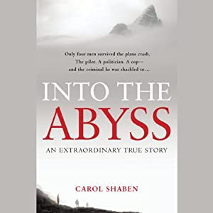 Into the Abyss: An Extraordinary True Story | [Carol Shaben]