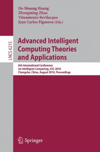 Advanced Intelligent Computing Theories and Applications: 6th International Conference on Intelligent Computing, ICIC 2010, Changsha, China, August 18-21, 2010, Proceedings