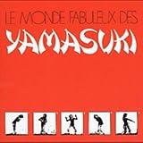 echange, troc Le Monde Fabuleux de Yamasuki - le monde fabuleux des yamasuki