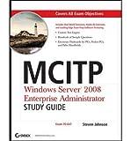 img - for [(MCITP: Windows Server 2008 Enterprise Administrator Study Guide: (Exam 70-647) )] [Author: Steven Johnson] [Jan-2009] book / textbook / text book