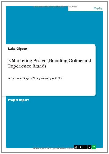 e-marketing-projectbranding-online-and-experience-brands-a-focus-on-diageo-plcs-product-portfolio