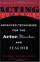Acting: Advanced Techniques for the Actor, Director, and Teacher Ebook & PDF Free Download