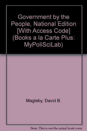 Government by the People, 2009 Edition, Books a la Carte Plus MyPoliSciLab (23rd Edition)