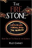 The Fire Stone (Reign of the Elements, Book 1) [Hardcover]