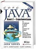 Core Java 2 Bd.2 Expertenwissen, m. CD-ROM. Horstmann, Cay S.; Cornell, Gary