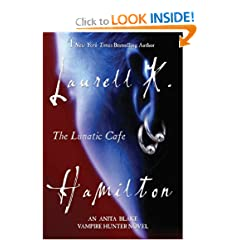 The Lunatic Cafe (Anita Blake, Vampire Hunter) by Laurell K. Hamilton
